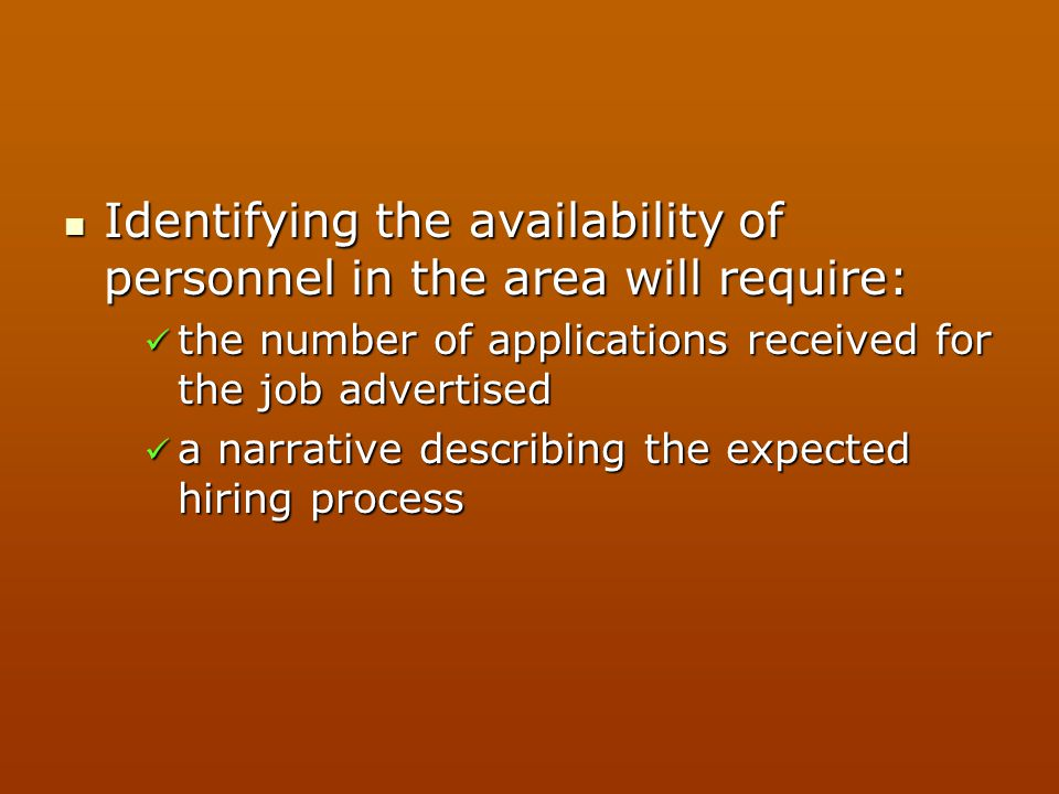 Identifying the availability of personnel in the area will require: