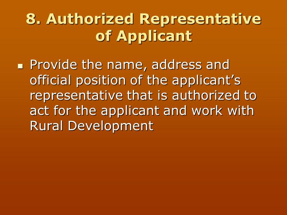 8. Authorized Representative of Applicant