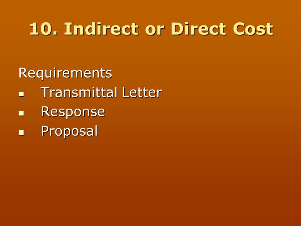 10. Indirect or Direct Cost