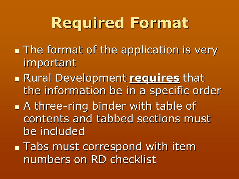 Required Format The format of the application is very important