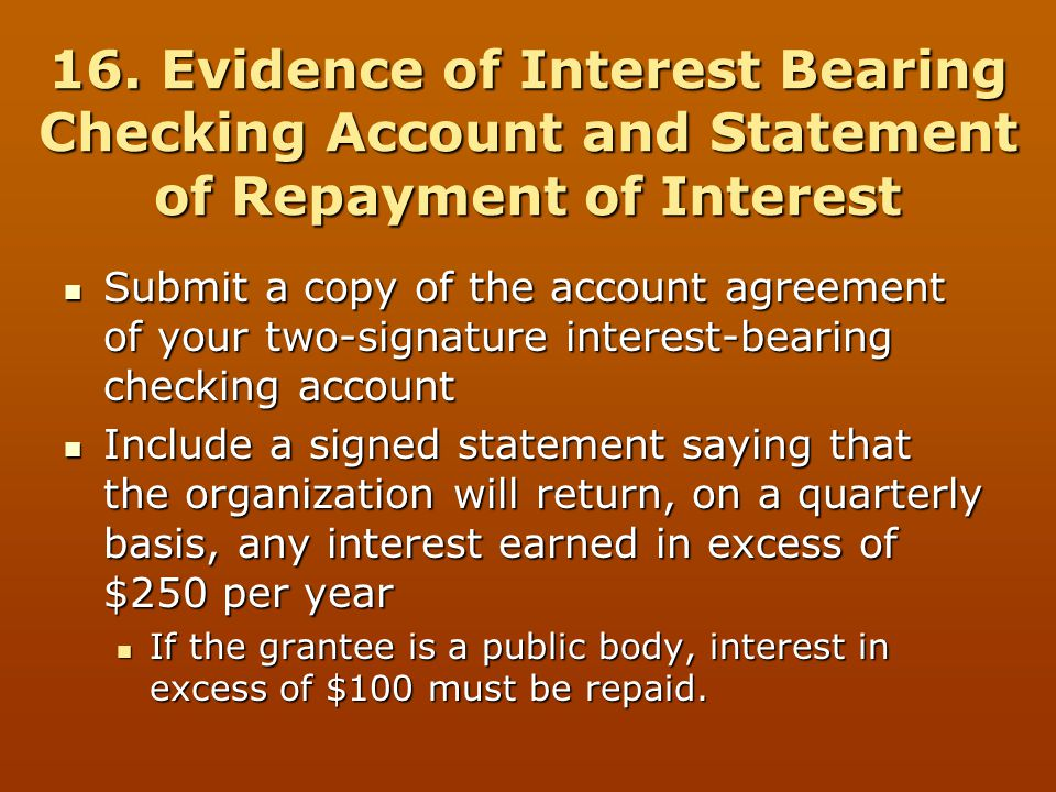 16. Evidence of Interest Bearing Checking Account and Statement of Repayment of Interest