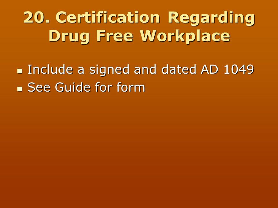 20. Certification Regarding Drug Free Workplace
