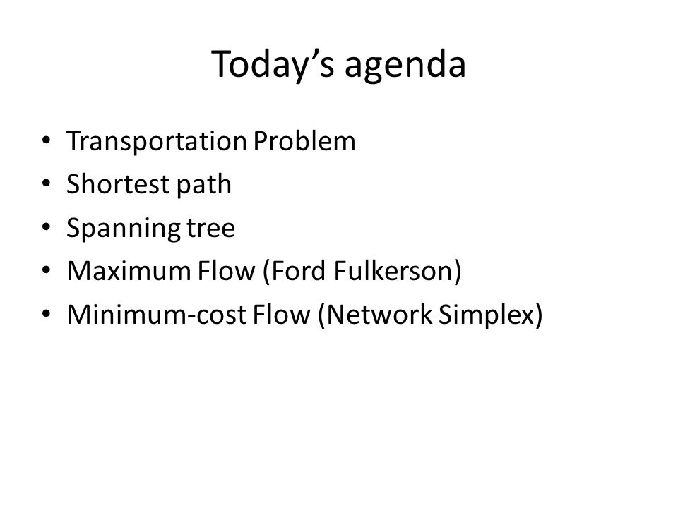 Today's agenda Transportation Problem Shortest path Spanning tree