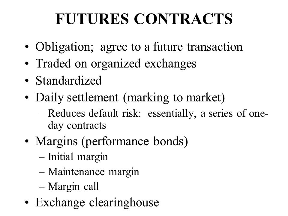 FUTURES CONTRACTS Obligation; agree to a future transaction