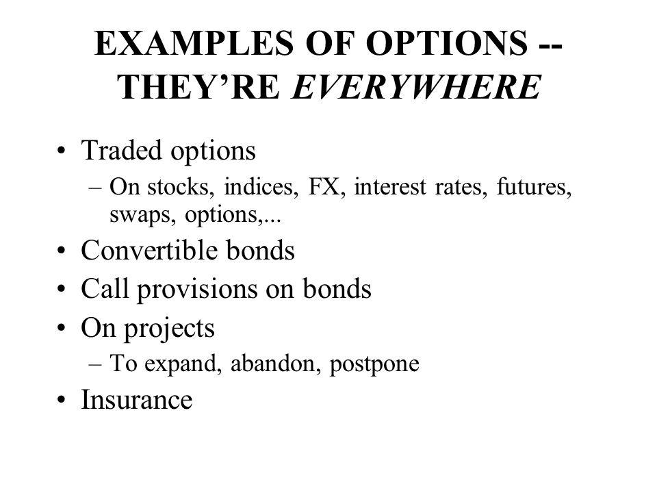 EXAMPLES OF OPTIONS -- THEY'RE EVERYWHERE