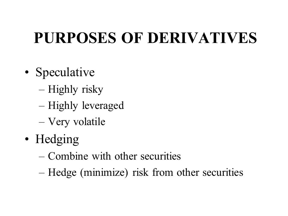 PURPOSES OF DERIVATIVES