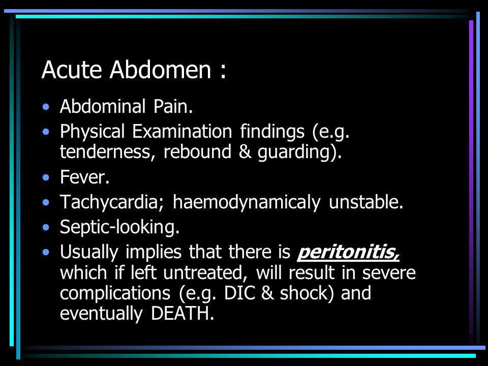 Acute Abdomen : Abdominal Pain.