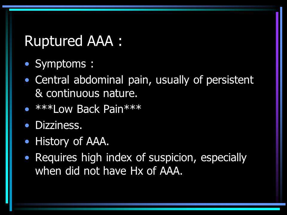 Ruptured AAA : Symptoms :