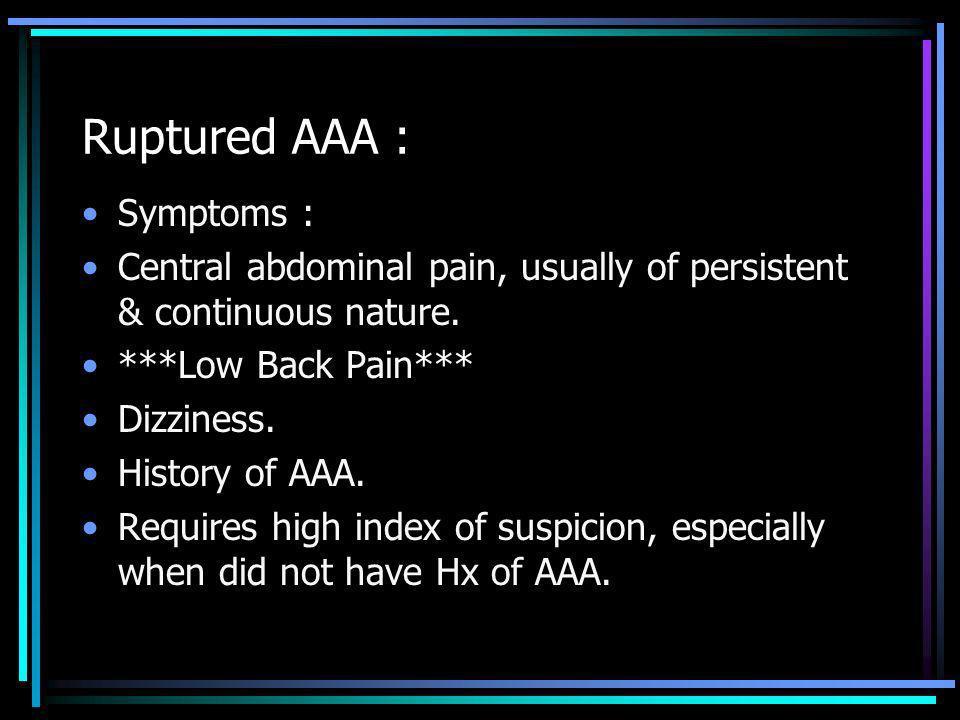 Ruptured AAA : Symptoms :