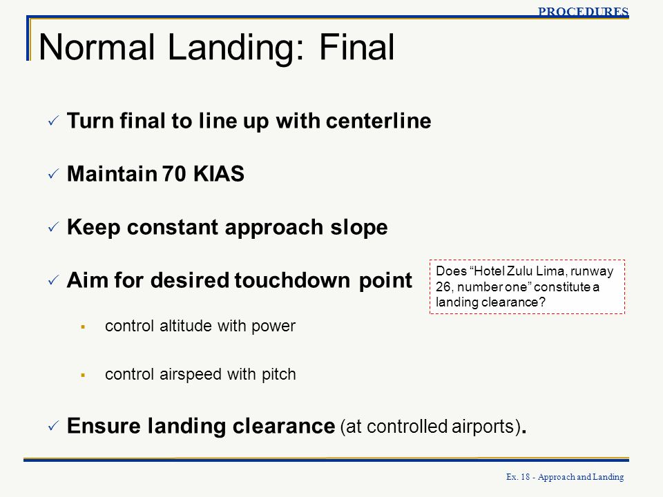 Normal Landing: Final Turn final to line up with centerline