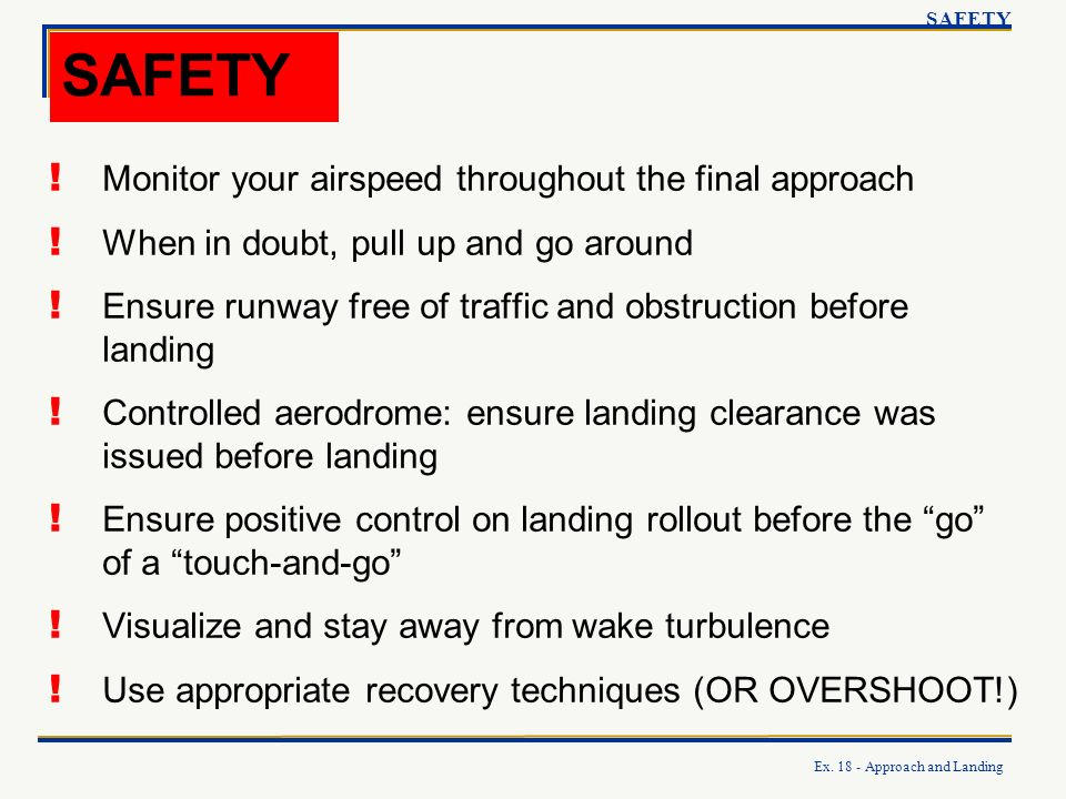 SAFETY Monitor your airspeed throughout the final approach