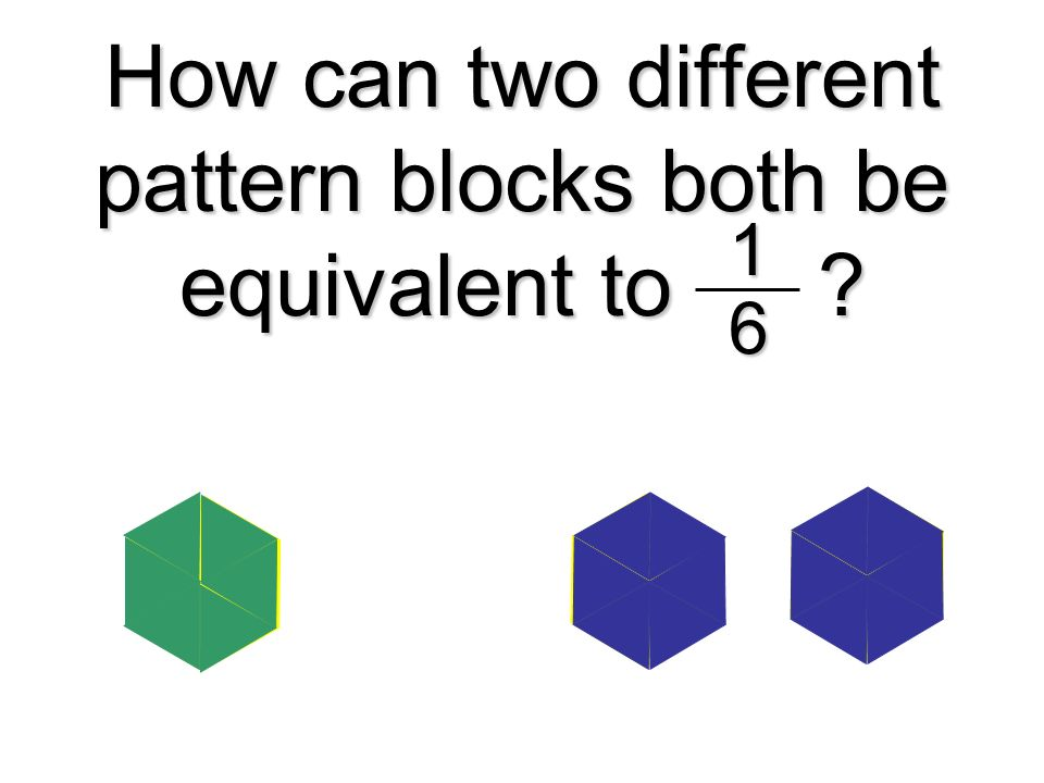 How can two different pattern blocks both be equivalent to