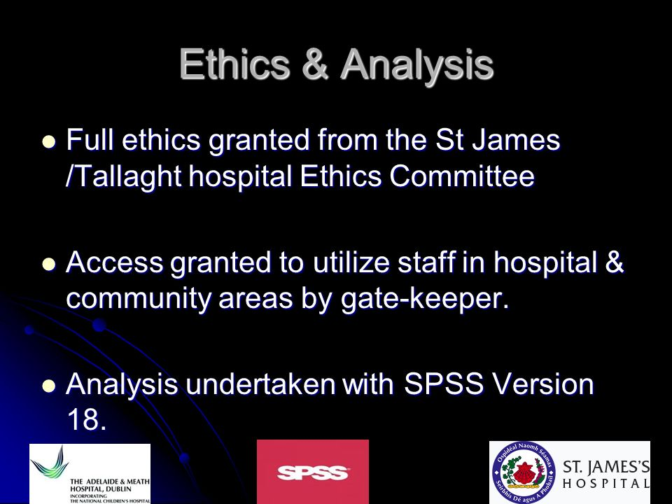 Ethics & Analysis Full ethics granted from the St James /Tallaght hospital Ethics Committee.