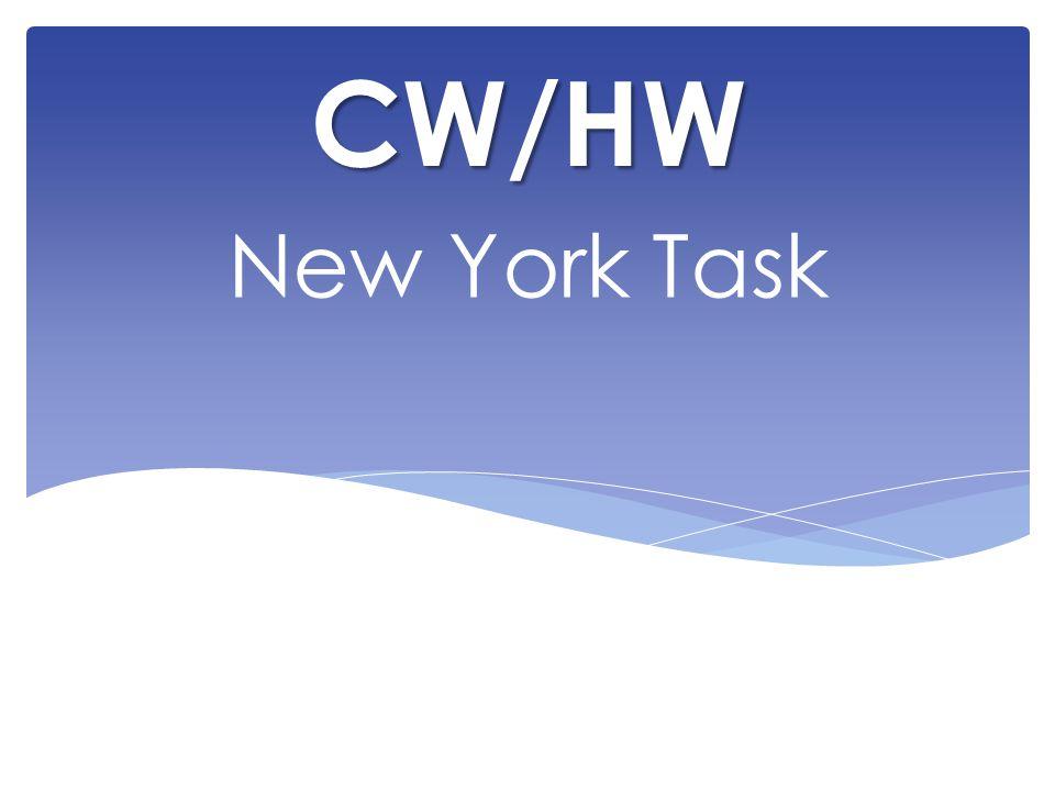 CW/HW New York Task