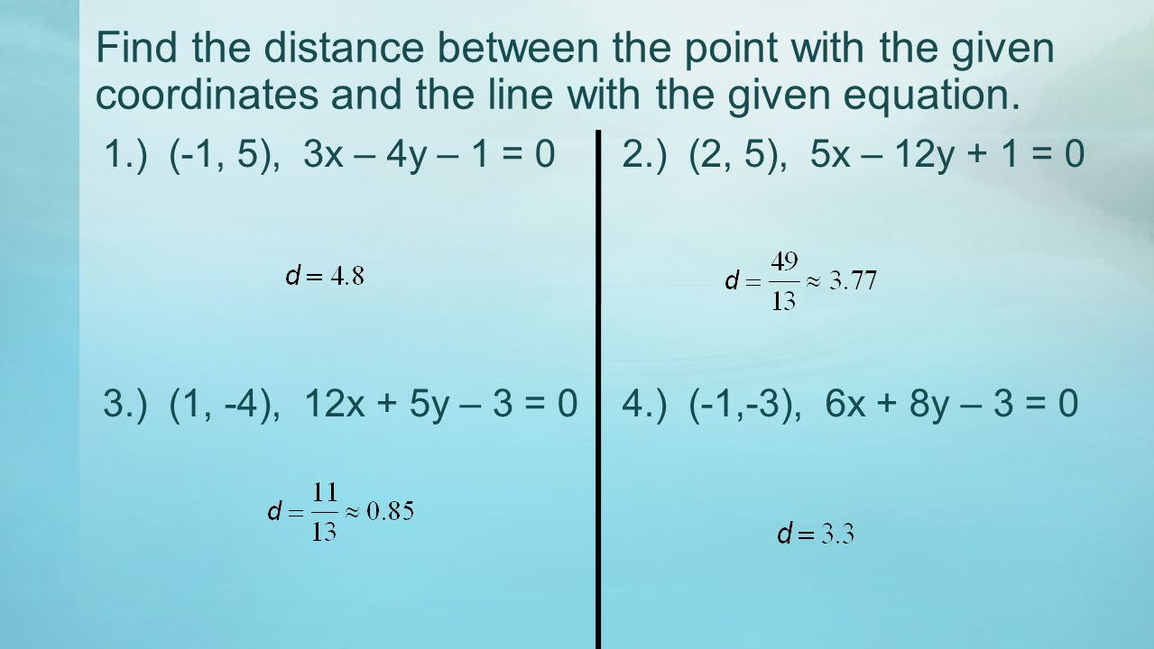 Find the distance between the point with the given coordinates and the line with the given equation.