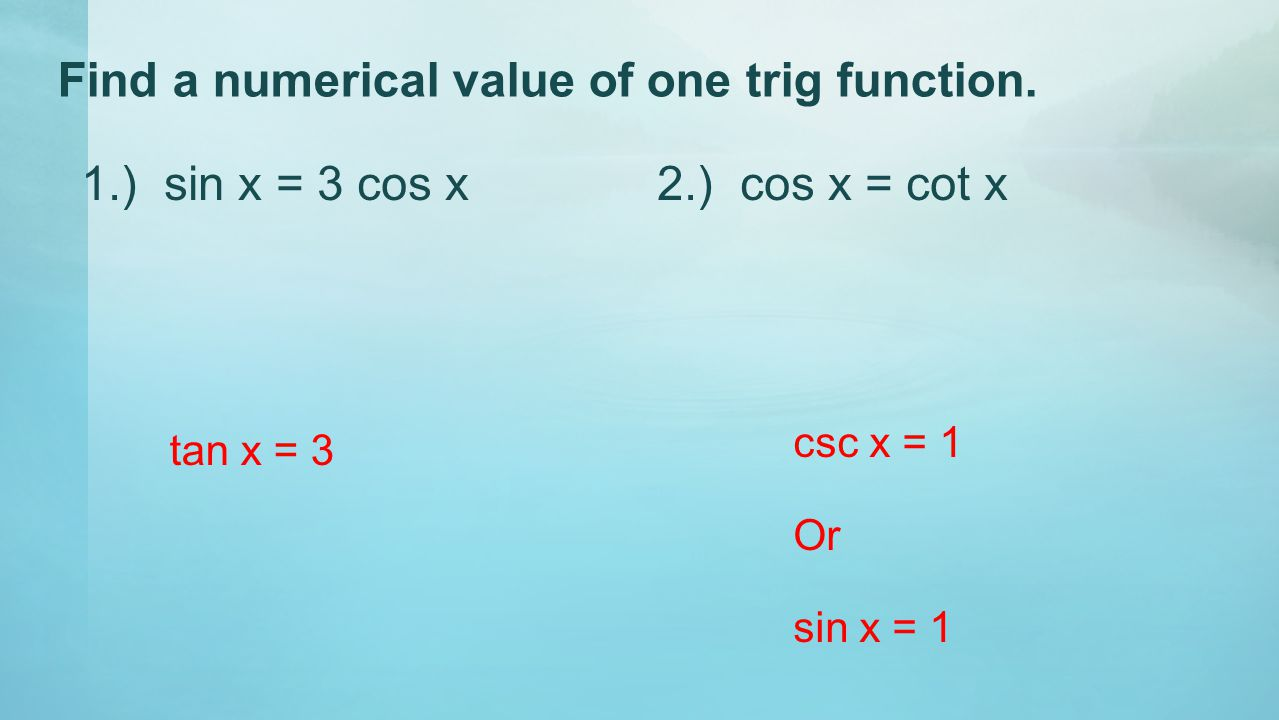 Find a numerical value of one trig function.