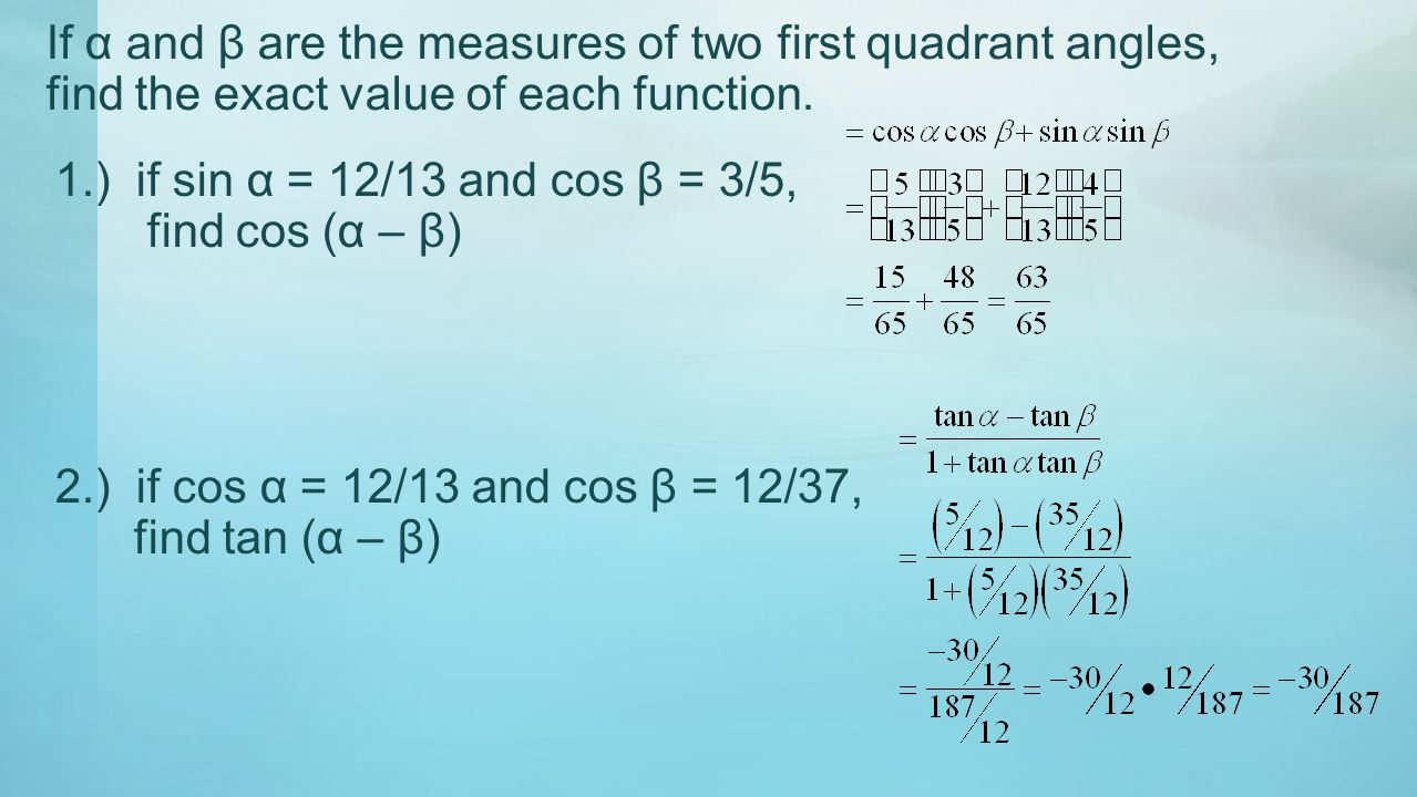If α and β are the measures of two first quadrant angles, find the exact value of each function.