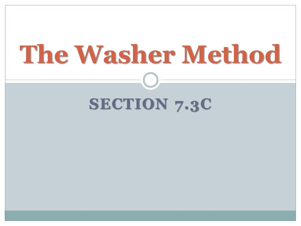 The Washer Method Section 7.3c