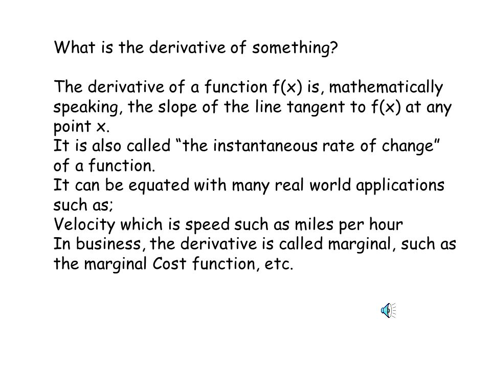 What is the derivative of something