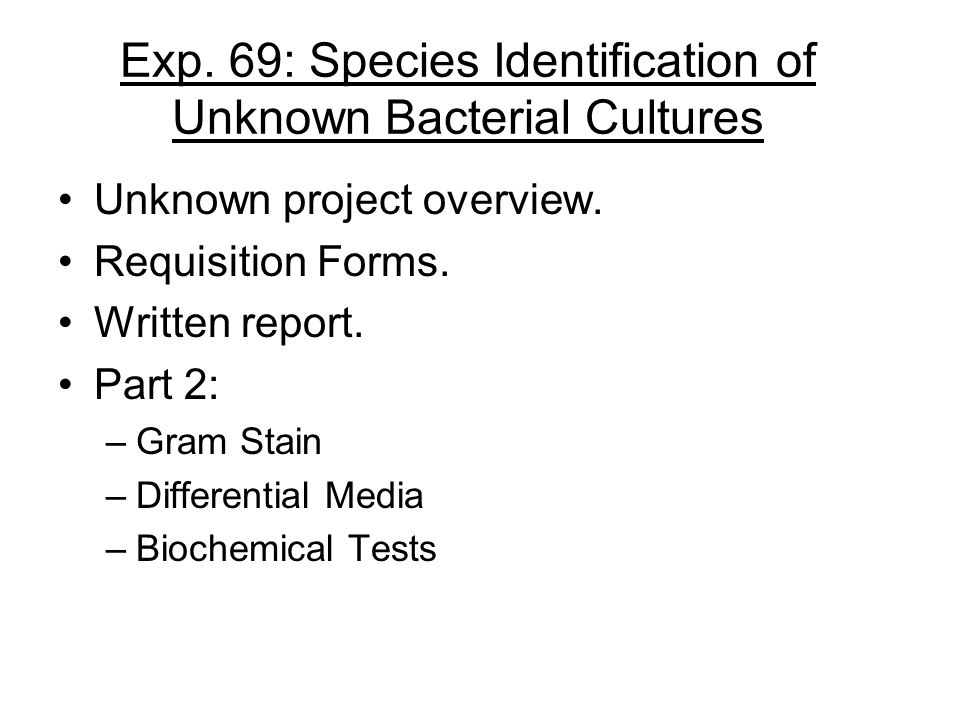 Exp. 69: Species Identification of Unknown Bacterial Cultures