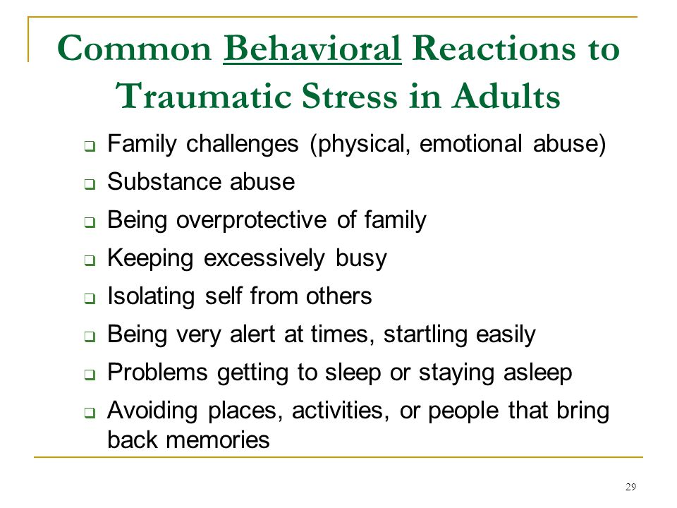 Common Behavioral Reactions to Traumatic Stress in Adults