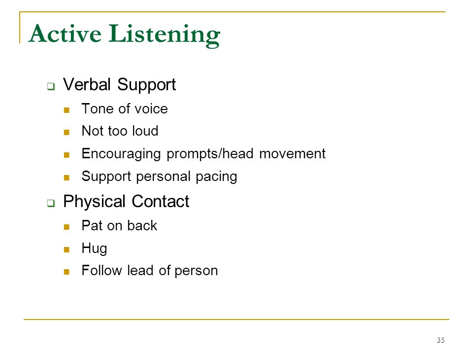 Active Listening Verbal Support Physical Contact Tone of voice