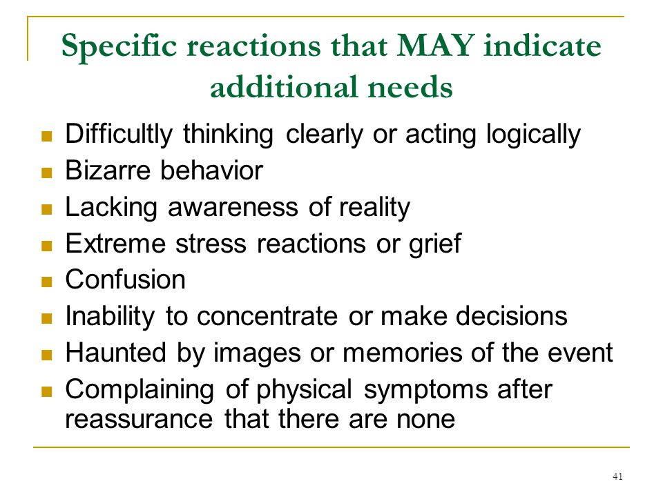 Specific reactions that MAY indicate additional needs