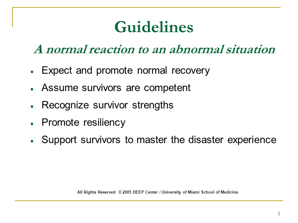Guidelines A normal reaction to an abnormal situation