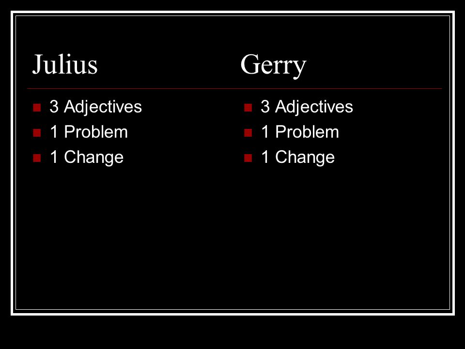 Julius Gerry 3 Adjectives 1 Problem 1 Change 3 Adjectives 1 Problem