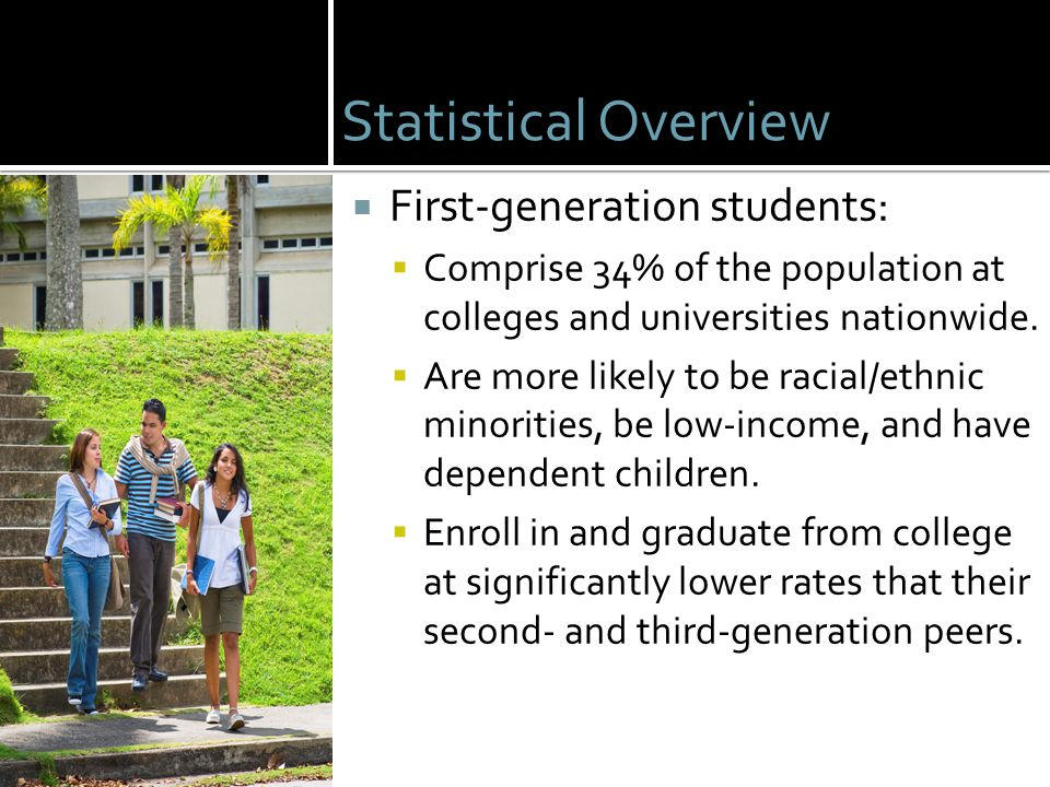 Statistical Overview First-generation students: