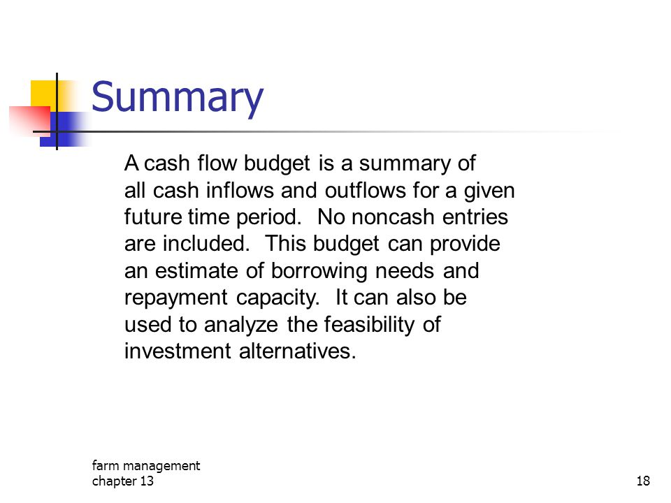 Summary A cash flow budget is a summary of