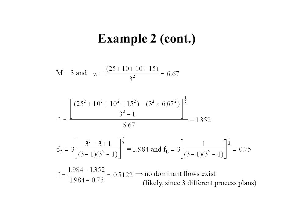 Example 2 (cont.) M = 3 and  no dominant flows exist