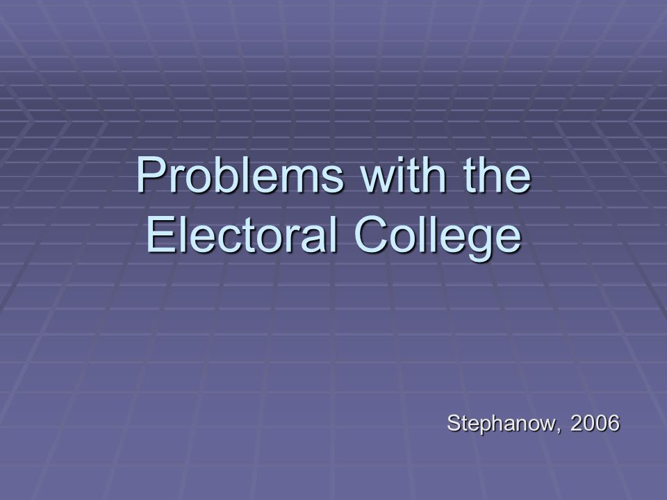 Problems with the Electoral College