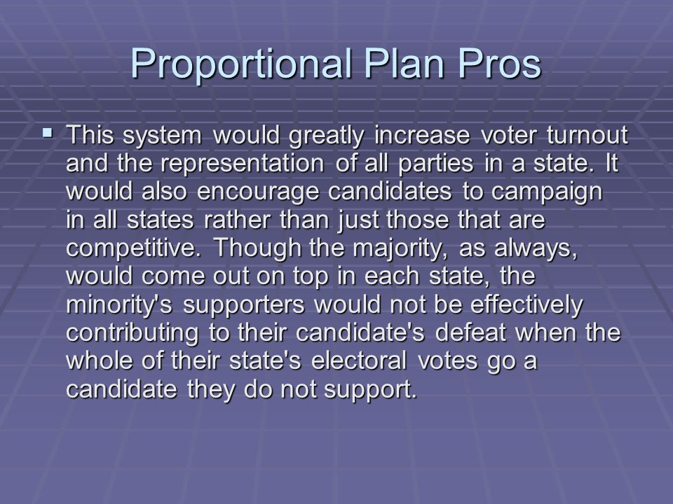 Proportional Plan Pros
