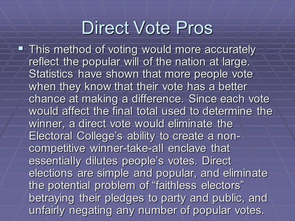 Direct Vote Pros