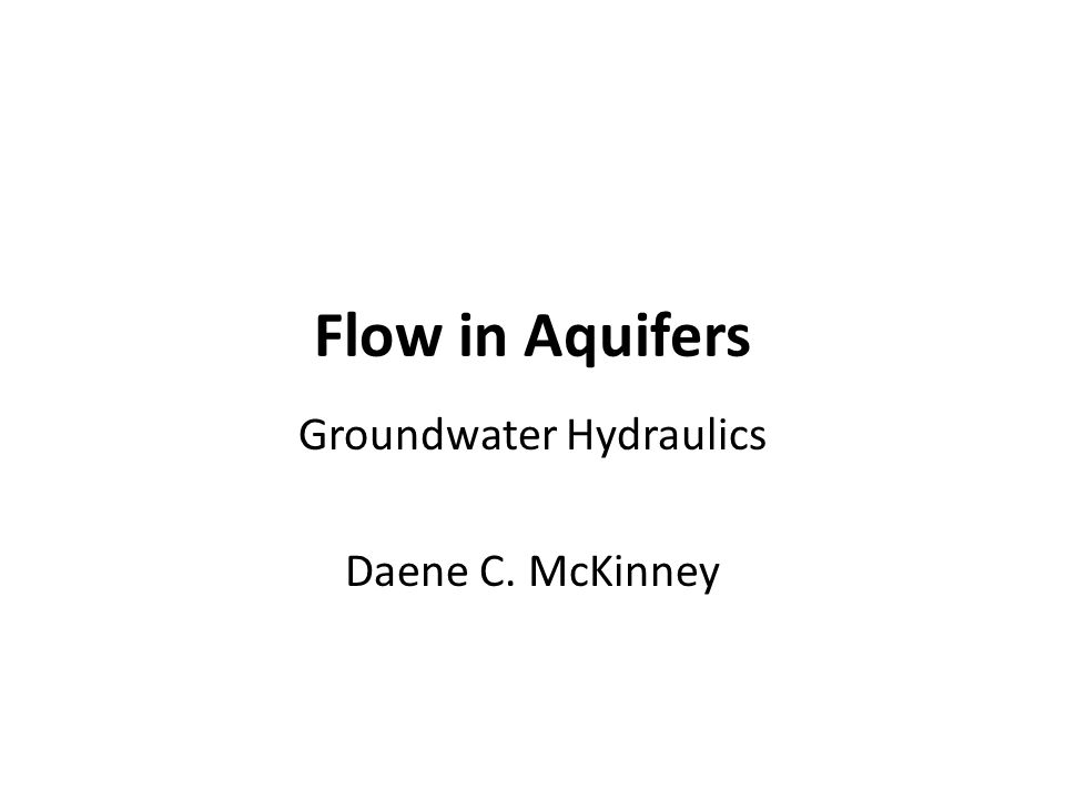 Groundwater Hydraulics Daene C. McKinney