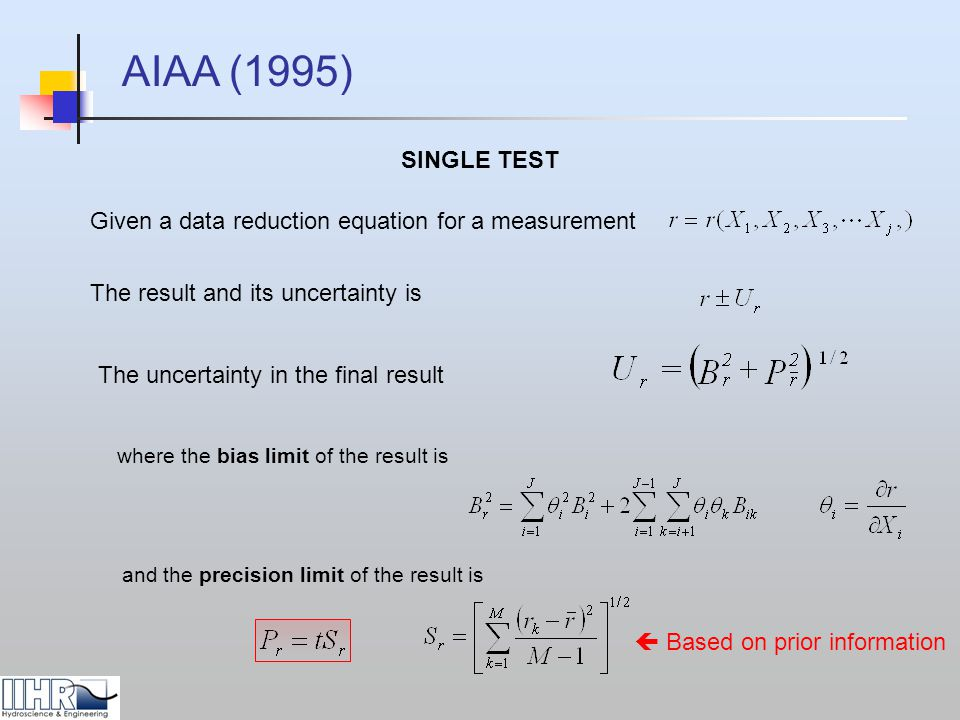 AIAA (1995) SINGLE TEST. Given a data reduction equation for a measurement. The result and its uncertainty is.
