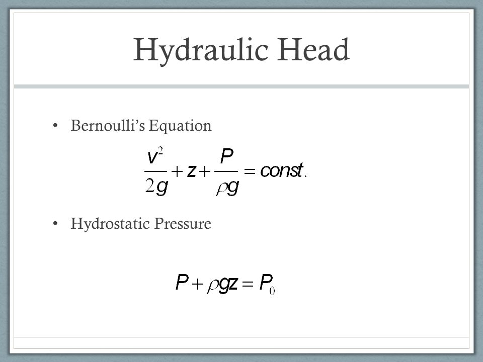 Hydraulic Head Bernoulli's Equation Hydrostatic Pressure