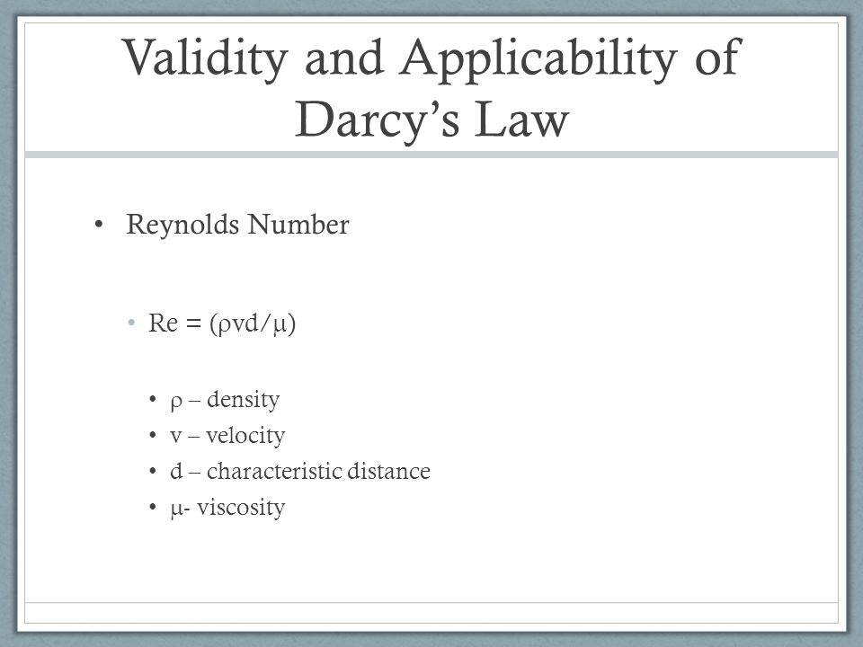 Validity and Applicability of Darcy's Law