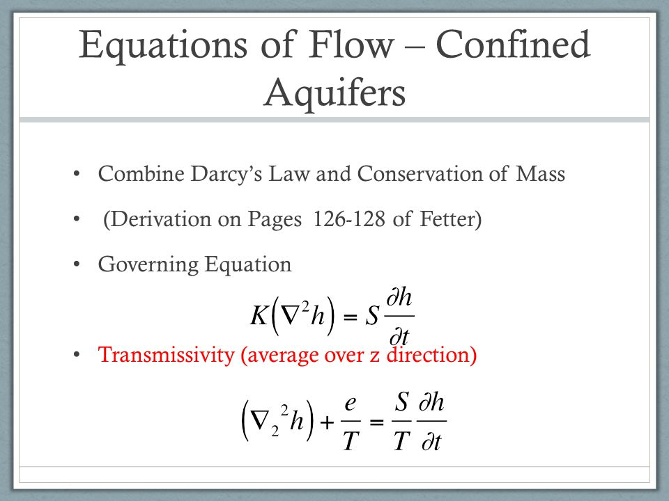 Equations of Flow – Confined Aquifers