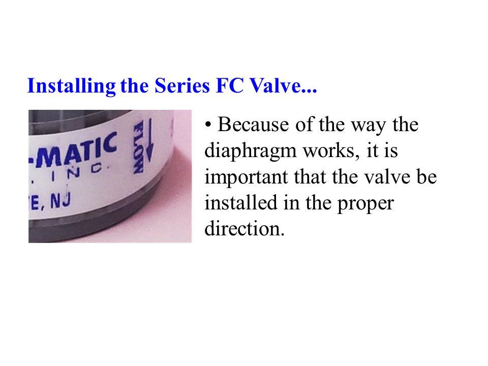 Installing the Series FC Valve...