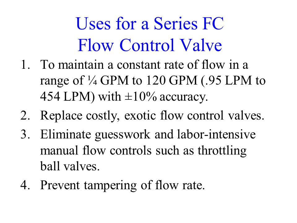 Uses for a Series FC Flow Control Valve