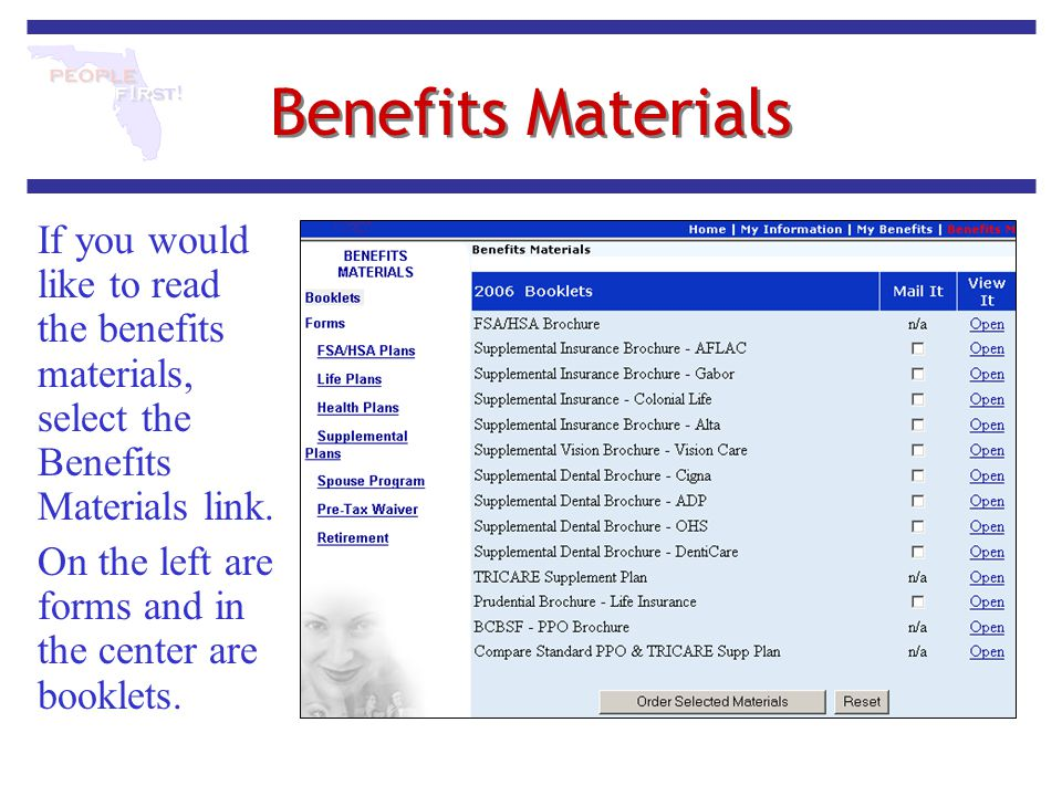 Benefits Materials If you would like to read the benefits materials, select the Benefits Materials link.