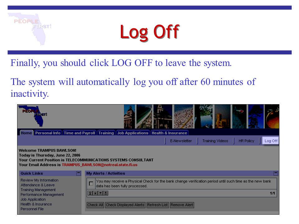 Log Off Finally, you should click LOG OFF to leave the system.