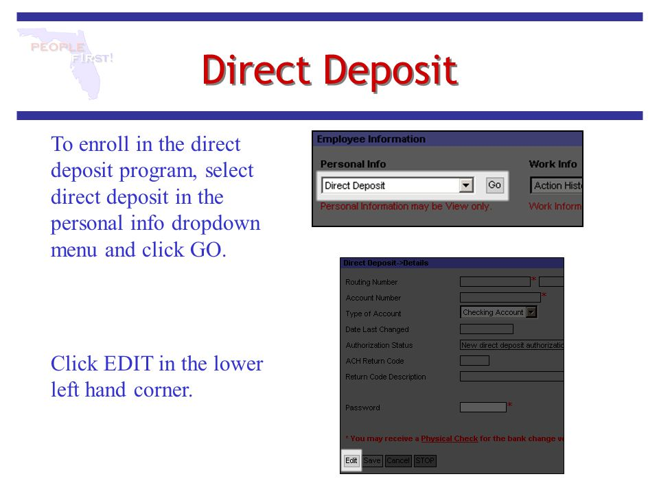 Direct Deposit To enroll in the direct deposit program, select direct deposit in the personal info dropdown menu and click GO.