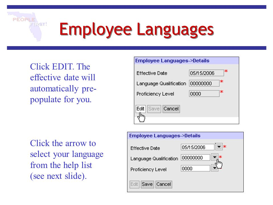 Employee Languages Click EDIT. The effective date will automatically pre-populate for you.