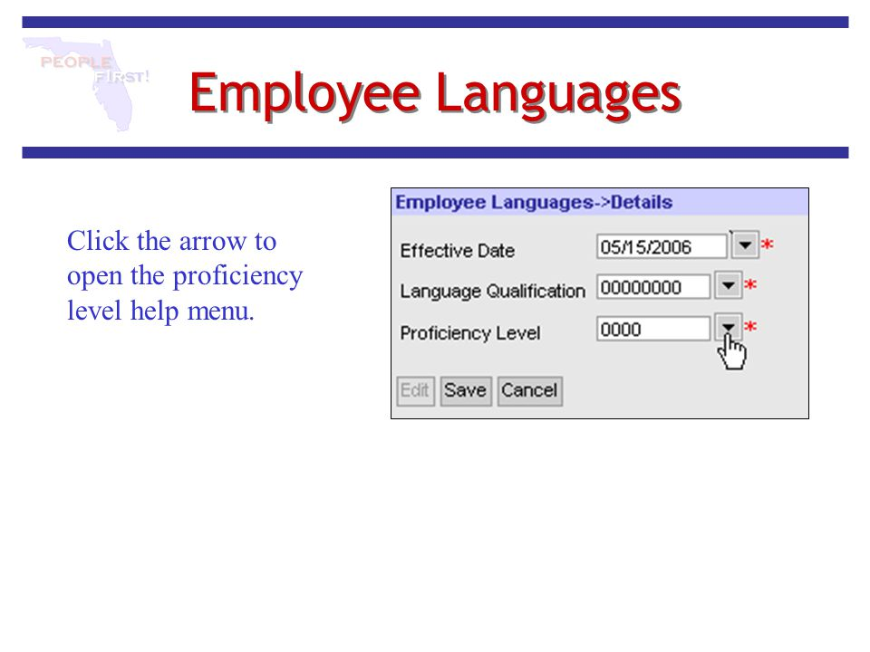 Employee Languages Click the arrow to open the proficiency level help menu.