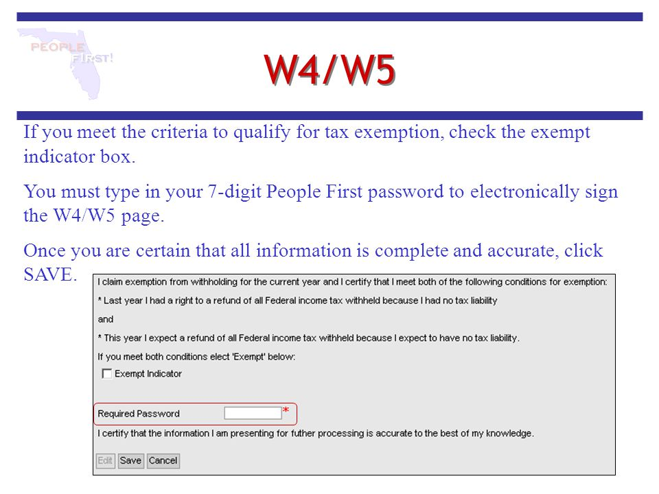 W4/W5 If you meet the criteria to qualify for tax exemption, check the exempt indicator box.