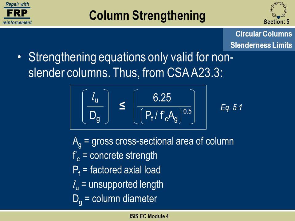 FRP Repair with. reinforcement. Column Strengthening. Section: 5. Circular Columns. Slenderness Limits.