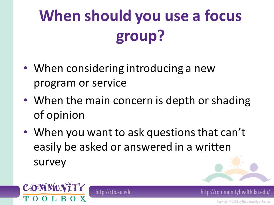 When should you use a focus group